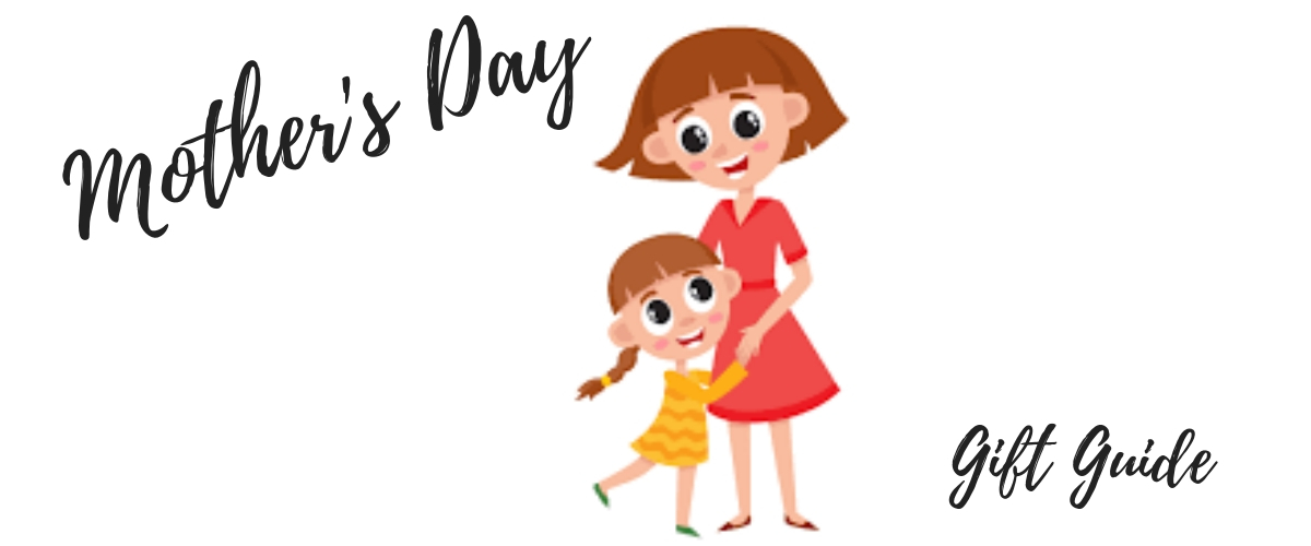 Mother's Day gifts – a last minute guide